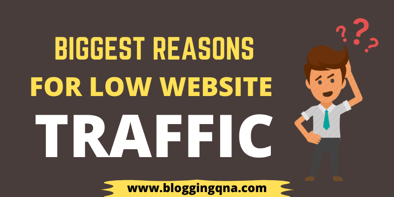 Biggest Reasons For Low Website Traffic