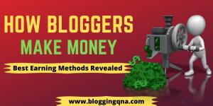 How do bloggers make money