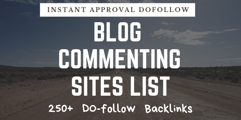 Instant Approval Blog Commenting Sites List {400+ Links}