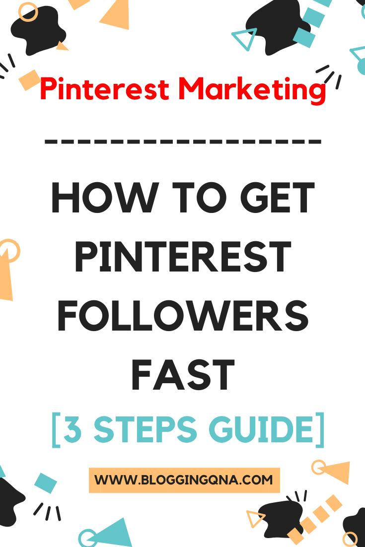 Pinterest Marketing_ How To Get Pinterest Followers Fast [3 STEPS]