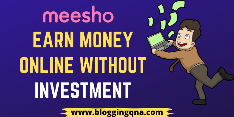 Meesho app review- Earn Money Online