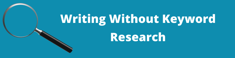 Writing Without Keyword Research