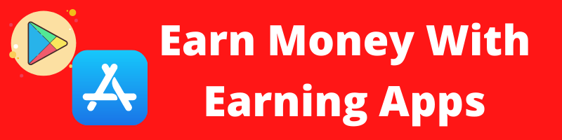 Earn Money With Earning Apps