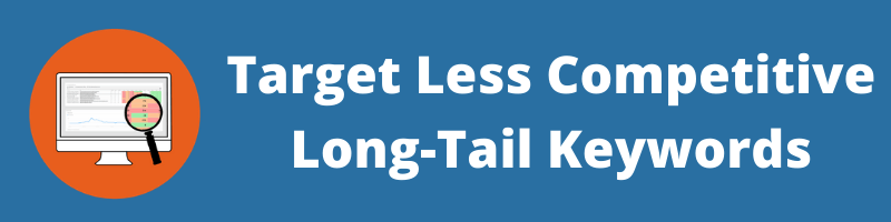 Target Less Competitive Long-Tail Keywords