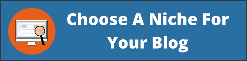 Choose A Niche For Your Blog