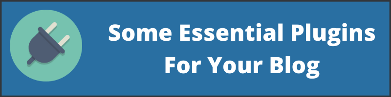 Some Essential Plugins For Your Blog