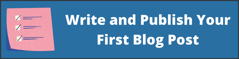 Write And Publish Your First Blog Post